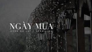 Lyrics || Ngày Mưa || Dũng Đà Lạt / Uyên Linh