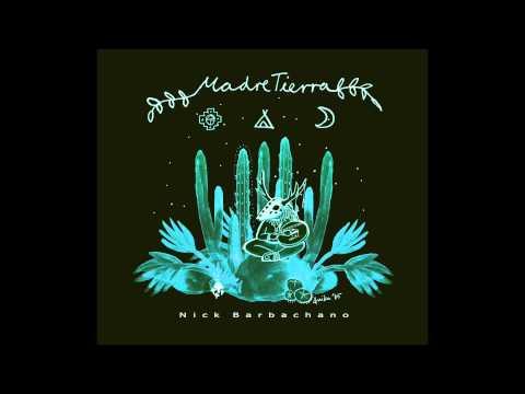 Nick Barbachano - Madre Tierra