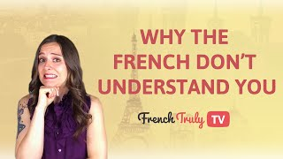 Why the French Don't Understand You