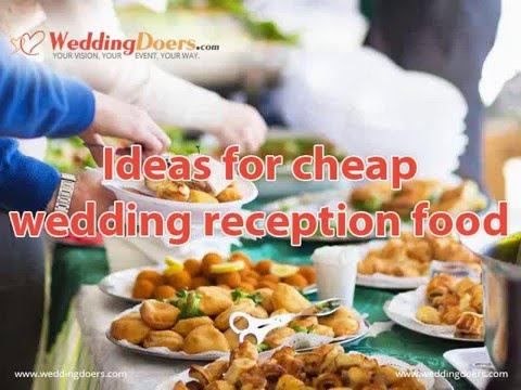 Ideas for cheap wedding reception food