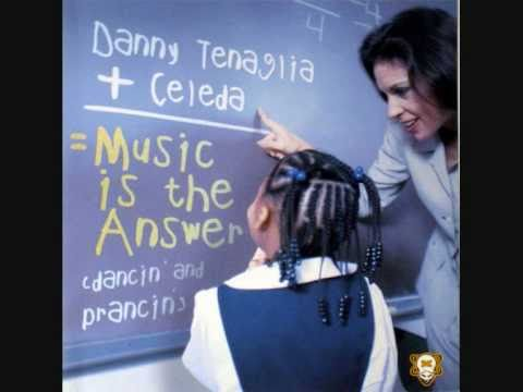 Danny Tenaglia + Celeda  Music Is The Answer Fire Islands La Musica Es La Respuesta