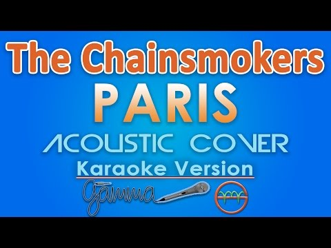 The Chainsmokers - Paris KARAOKE VERSION INSTRUMENTAL (Acoustic) by GMusic