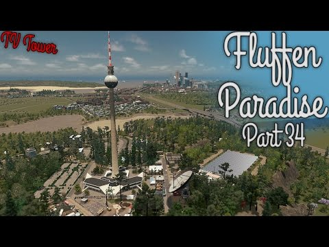Cities Skylines - Fluffen Paradise [PART 34] - TV Tower and Intersection + First Proper commentary