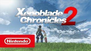 Xenoblade Chronicles 2 - Nintendo Switch Trailer