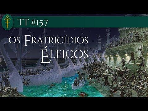 TT #157 - Os Fratricídios Élficos