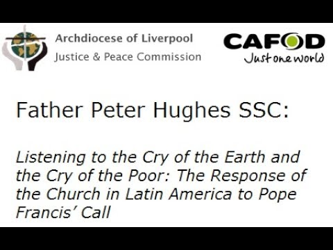 """Fr Peter Hughes Talk """"Listening to the Cry of the Earth and the Cry of the Poor"""""""