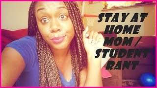 stay at home momstudent rant vlog 3