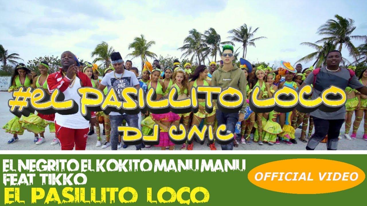 Download EL NEGRITO, EL KOKITO Y MANU MANU Ft. TIKKO - EL PASILLITO LOCO - (OFFICIAL VIDEO) REGGAETON 2018