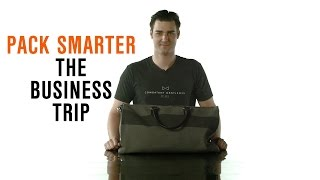 Dress Smarter: Pack Smarter - The Business Trip
