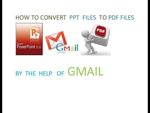 how to convert ppt file to pdf file through gmail youtube
