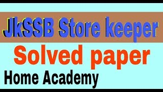 Store keeper paper jkssb solved by home academy