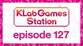 klab-games-station-episode-127