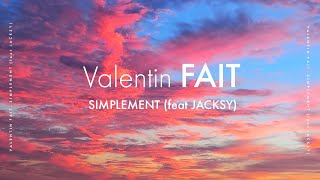 Valentin Fait - Simplement (Audio) Ft. Jacksy - [SINGLE]