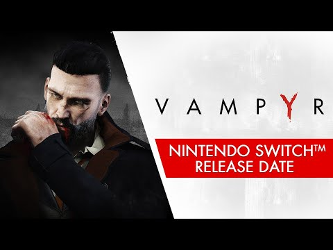 Vampyr sneaks onto Nintendo Switch October 29