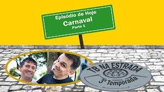 TB NA ESTRADA #028 (Carnaval Parte 1)