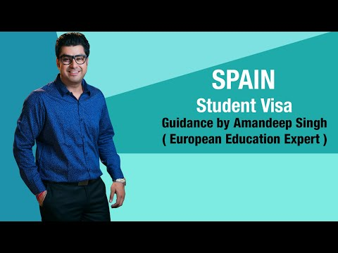 Spain Student Visa Guidance by Amandeep Singh ( European Education Expert )