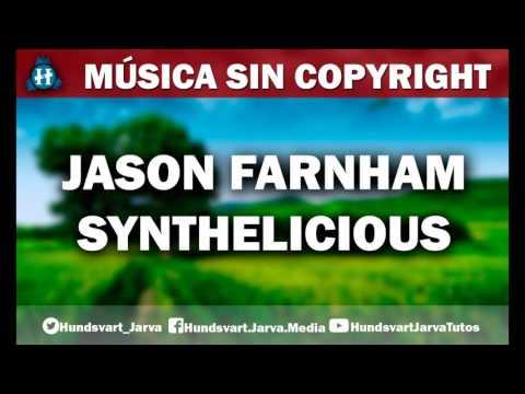 SYNTHELICIOUS - JASON FARNHAM   MÚSICA SIN COPYRIGHT   NCS   @HundsvartJarva