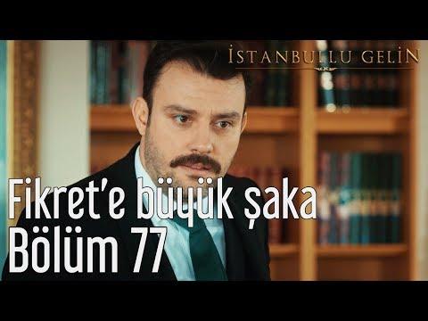 İstanbullu Gelin 77. Bölüm - Fikret'e Büyük Şaka