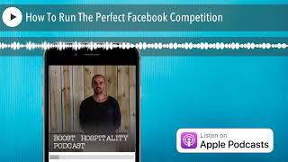 How To Run The Perfect Facebook Competition