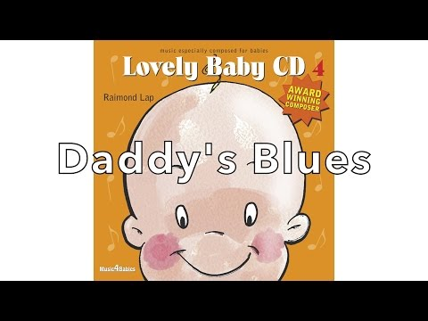 Amazing Blues for Babies: 'Daddy's Blues' by Raimond Lap