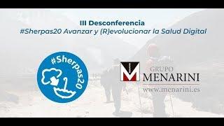 III Desconferencia: #Sherpas20 Avanzar y (R)evolucionar la Salud Digital