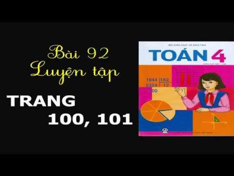 Toán 4 – Trang 100+101 – Bài 92 – Luyện Tập