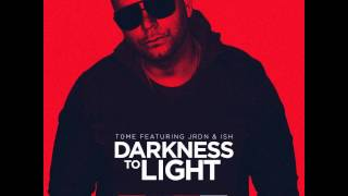 [OFFICAL] Darkness to Light- TomE ft JRDN & Ish