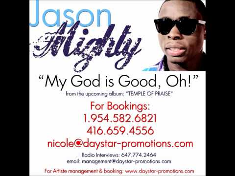 JASON MIGHTY - MY GOD IS GOOD, OH!