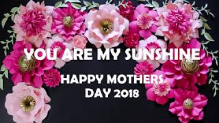 Happy Mother's Day 2018 -You are my sunshine!