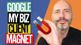 Google My Business Optimisation  How to Turn Your Listing into a Client Magnet  in 2020