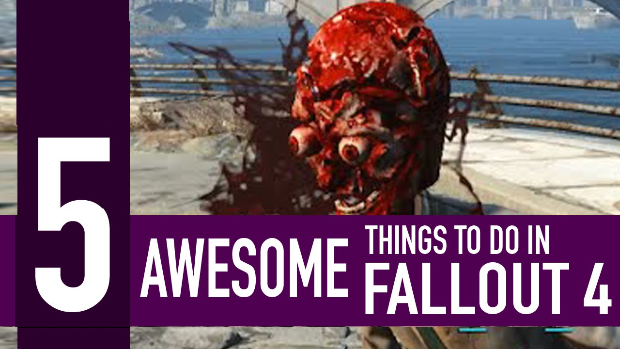 5 awesome things you MUST try in Fallout 4  YouTube