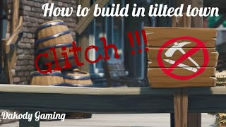 How to build in Tilted Town ! - FORTNITE GLITCH !!! ( MUST SEE)