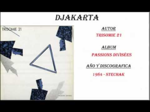 Trisomie 21 - Djakarta (1984)