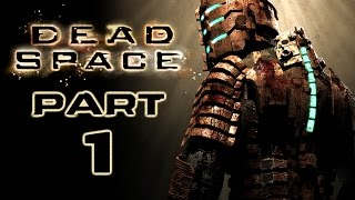 Dead Space - Let's Play - Part 1 - [New Arrivals] -
