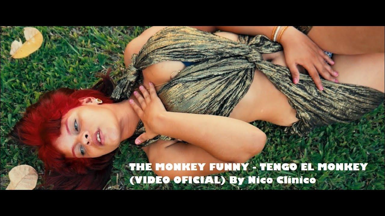 MONKEY FUNNY  🙊 TENGO EL MONKEY (Vídeo Oficial) By Nico Clínico