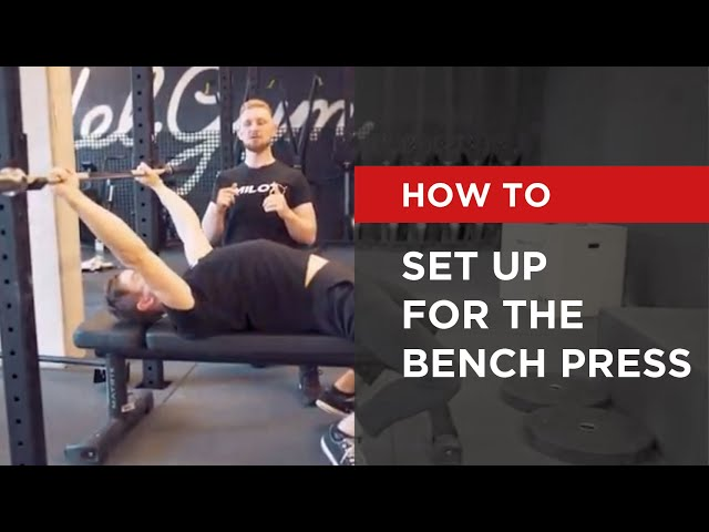HOW TO: Set up for the Bench Press