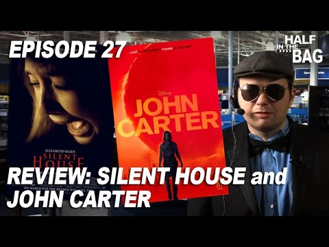 Half in the Bag Episode 27: Silent House and John Carter