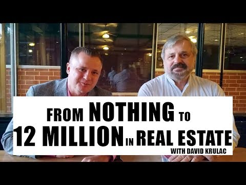 From Nothing to 12 Million Dollars in Real Estate w: David Krulac & Matt Faircloth