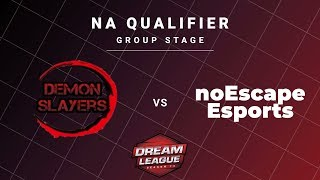 Demon Slayers vs noEscape Game 1 - DreamLeague S13 NA Qualifiers: Group Stage