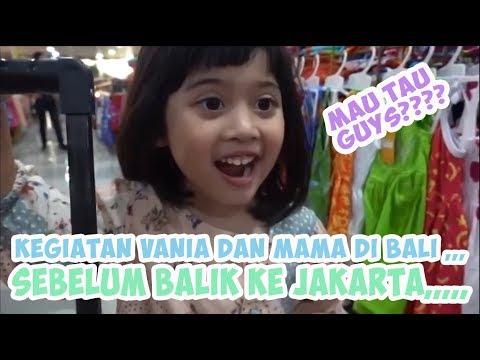 Kegiatan Vania Dan Mama Di Bali ,,, Sebelum Balik Ke Jakarta,,,,, Mau Tau Guys????