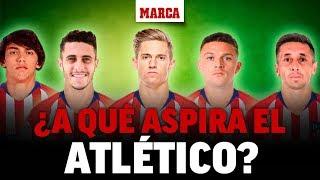 Fichajes Atlético 2019: ¿Cuál es el objetico del super equipo de Simeone? I MARCA