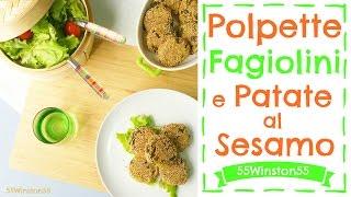Polpette di Fagiolini e Patate al Sesamo | Ricetta Vegan e Gluten Free | 55Winston55