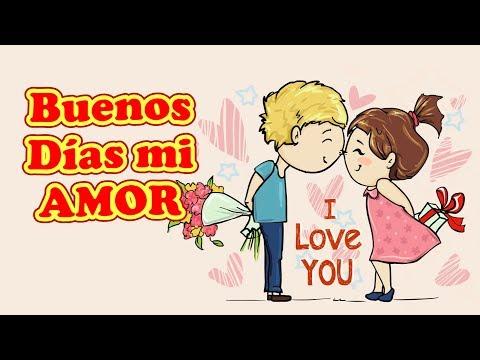 Buenos Días mi Amor te Extraño Mucho, Te Amo con todo mi Corazón