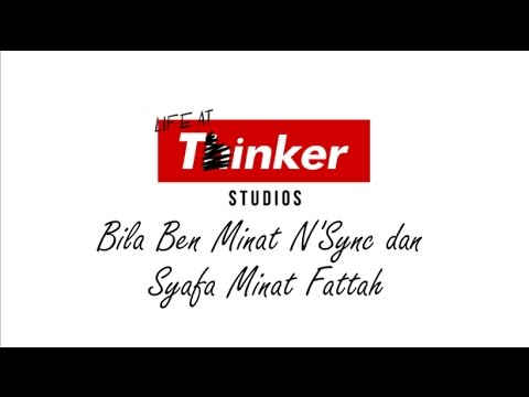 Life At Thinker: Bila Ben Minat N'Sync dan Syafa Minat Fattah
