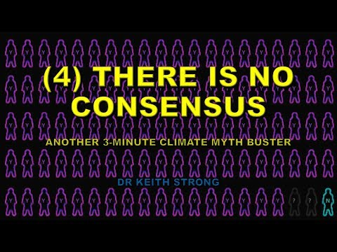 CLIMATE MYTH 4: THERE'S NO CONSENSUS