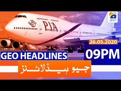 Geo Headlines 09 PM | 26th May 2020