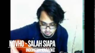 """Indonesia Karaoke """"novho - salah siapa"""""""