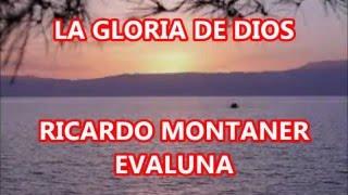 LA GLORIA DE DIOS - RICARDO MONTANER FEAT EVALUNA  CON LETRA