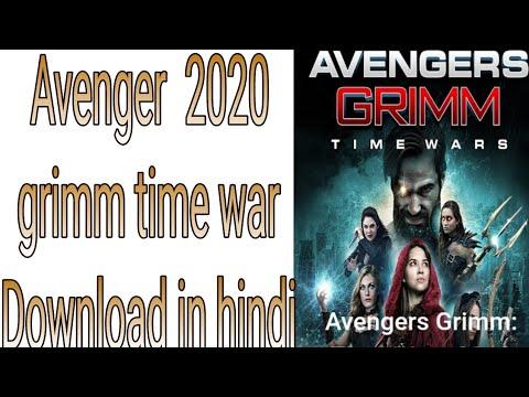 Download Avenger Grimm time wars 2020 full in hindi/urdu|Avenger movie|New action movie