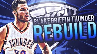 Rebuilding The Blake Griffin OKC Thunder! Russell Westbrooks NEW TEAM! NBA 2K17 My League